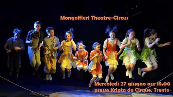 Mongolfieri theatre Circus, uno spettacolo acrobatico e di giocoleria a Trento